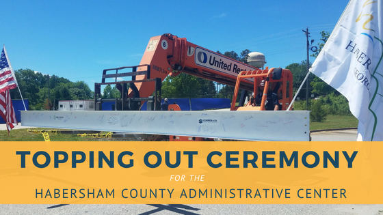 Topping Out Ceremony at Habersham Administrative Center