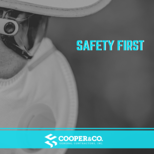 Safety First | 5 Reasons Why Construction is Considered an Essential Business | Cooper & Company General Contractors